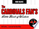 The Cardinals Fan s Little Book of Wisdom