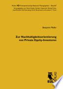 Zur Nachhaltigkeitsorientierung von Private Equity-Investoren