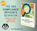 The ABA Compliance Officer s Deskbook