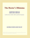 The Doctors Dilemma  Webster s French Thesaurus Edition
