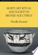Mortuary Ritual And Society In Bronze Age Cyprus
