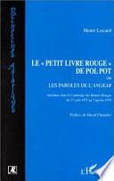 Le  Petit livre Rouge  de Pol Pot ou Les paroles de l Angkar  Khmers Rouges du 17 4 1975 au 7 1 1979