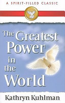 The Greatest Power In The World A Spirit Filled Classic