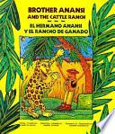 Brother Anansi and the Cattle Ranch/El Hermano Anansi Y El Rancho De Granado