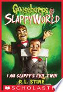 I Am Slappy s Evil Twin  Goosebumps SlappyWorld  3