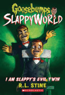 I Am Slappy s Evil Twin  Goosebumps SlappyWorld  3