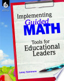 Implementing Guided Math  Tools for Educational Leaders