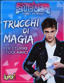 Steven street of magic  Trucchi di magia per stupire i tuoi amici