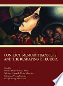 Conflict  Memory Transfers and the Reshaping of Europe