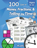 Humble Math 100 Days Of Money Fractions Telling The Time Workbook With Answer Key Ages 6 11 Count Money Counting United States Coins And