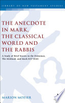 The Anecdote in Mark  the Classical World and the Rabbis