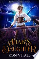 Ahab s Daughter Book PDF