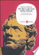 Gli dei e gli eroi della Grecia  Il racconto del mito  la nascita delle civilt