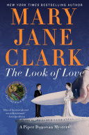 "The Look Of Love : ""clark has perfected the suspense novel…in classic christie..."
