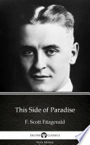 This Side of Paradise by F  Scott Fitzgerald   Delphi Classics  Illustrated