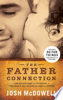 The Father Connection The Ultimate Model Of Fatherhood And How