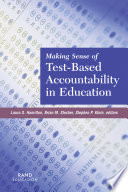 Making Sense Of Test Based Accountability In Education