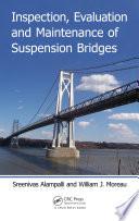 Inspection  Evaluation and Maintenance of Suspension Bridges