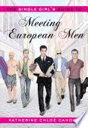 The Single Girl S Guide To Meeting European Men