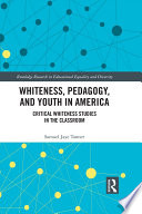 Whiteness  Pedagogy  and Youth in America