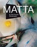 Roberto Matta and the Fourth Dimension