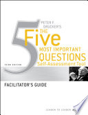 Peter Drucker s The Five Most Imortant Question Self Assessment Tool