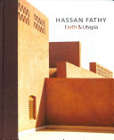Hassan Fathy: Earth & Utopia. With Original Texts by Hassan Fathy
