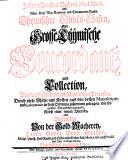Johann Joachim Bechers, Med. Doct. und Röm. Kays. Maj. Cammer- und Commercien-Raths, Chymischer Glücks-Hafen, oder Grosse Chymische Concordantz und Collection, Von funffzehn hundert Chymischen Processen