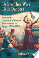 Before They Were Belly Dancers This Book Fills In Some Of The Historical