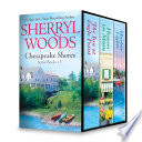 Sherryl Woods Chesapeake Shores Series Books 1 3