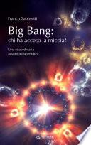Big Bang  chi ha acceso la miccia