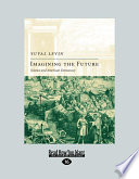 Imagining the Future  Science and American Democracy  Easyread Large Edition