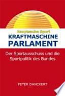 Kraftmaschine Parlament