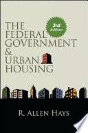 Federal Government and Urban Housing  The  Third Edition
