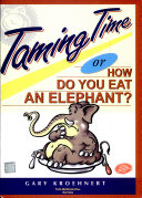 Taming Time How Do You Eat An Elephant