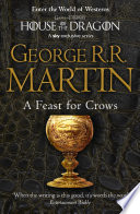 A Feast for Crows (A Song of Ice and Fire, Book 4) by George R.R. Martin