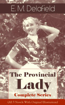 The Provincial Lady - Complete Series (All 5 Novels With Original Illustrations)