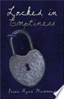 Locked in Emptiness