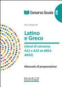Concorso scuola  Latino e greco  classi di concorso A11 A12 ex A051 A052   Manuale di preparazione per la prova scritta e orale