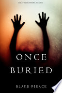 Once Buried  A Riley Paige Mystery   Book 11