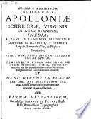 Historia admiranda de prodigiosa Apolloniae Schreierae  virginis in agro Bernensi inedia  cui etiam aliorum de eius modi prodigiosis indediis narrationes     adjuncstae  etc