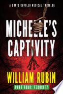 Michelle S Captivity Part Four Ferocity