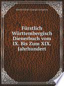 F?rstlich W?rttembergisch Dienerbuch vom IX. Bis Zum XIX. Jahrhundert