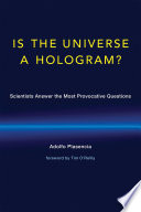 A Is the Universe a Hologram