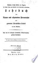 Lehrbuch des Natur- und allgemeinen Privatrechts und gemeinen preussischen Rechts
