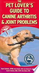 The Pet Lover's Guide to Canine Arthritis & Joint Problems