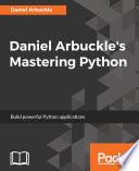 Daniel Arbuckle s Mastering Python
