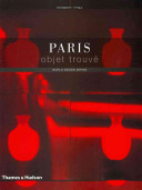 Paris Objet Trouvé : of harnessing france's sumptuous historical past to modern...
