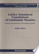 Lattice Dynamical Foundations of Continuum Theories