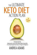 The Ultimate Keto Diet Action Plan 2 Books In 1 The Modern Keto Diet Understand The 4 Types Of Keto Dieting Build A Practical Plan The 28 Day